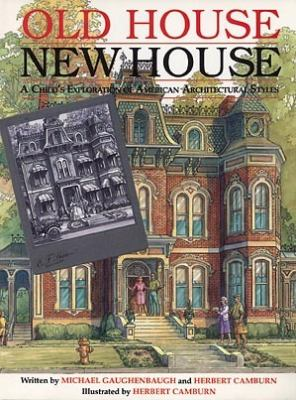 Old House, New House: A Child's Exploration of American Architectural Styles - Michael Gaughenbaugh - Hardcover