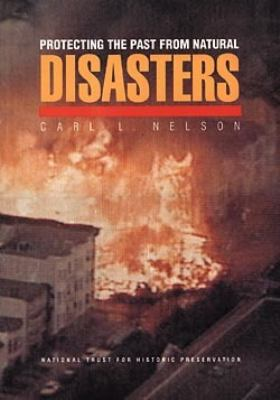 Protecting the Past from Natural Disasters - Carl L. Nelson - Paperback