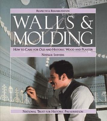 Walls & Molding How to Care for Old and Historic Wood and Plaster
