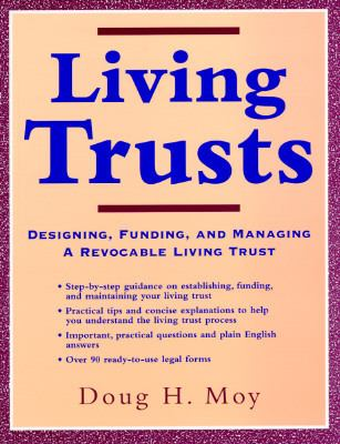 Living Trusts: Designing, Funding and Managing a Revocable Living Trust
