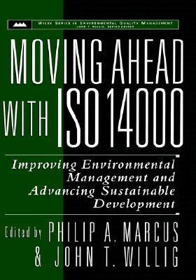Moving Ahead With Iso 14000 Improving Environmental Management and Advancing Sustainable Development