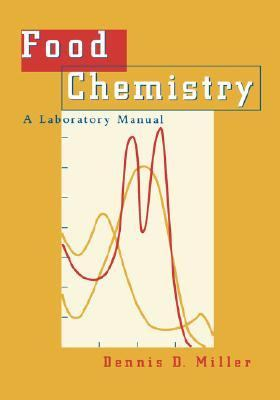 Food Chemistry A Laboratory Manual