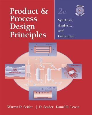 Product and Process Design Principles: Synthesis, Analysis, and Evaluation