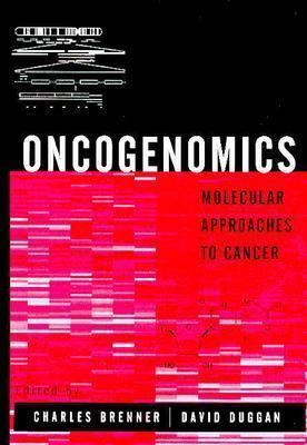 Oncogenomics Molecular Approaches to Cancer
