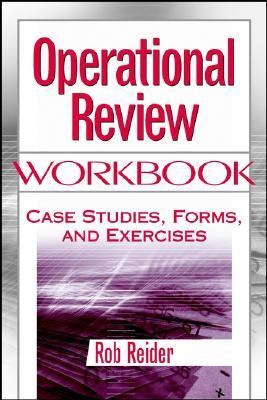 Operational Review Workbook Case Studies, Forms, and Exercises