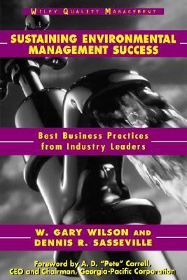 Sustaining Environmental Management Success Best Business Practices from Industrial Leaders