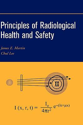Principles of Radiological Health and Safety