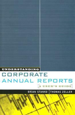 Understanding Corporate Annual Reports A User's Guide