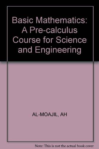 Basic Mathematics: A Pre-calculus Course for Science and Engineering