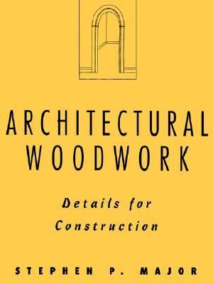 Architectural Woodwork Details for Construction