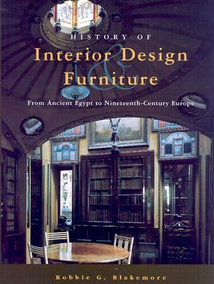 History of Interior Design and Furniture From Ancient Egypt to Nineteenth-Century Europe