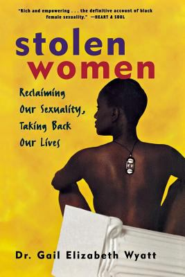 Stolen Women Reclaiming Our Sexuality, Taking Back Our Lives