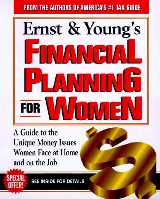 Ernst & Young's Financial Planning for Women A Woman's Guide to Money for All of Life's Major Events