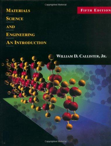 Materials Science and Engineering: An Introduction (5th Edition)