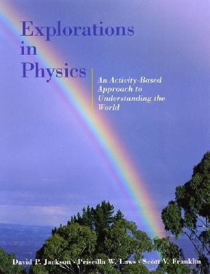 Explorations in Physics An Activity-Based Approach to Understanding the World