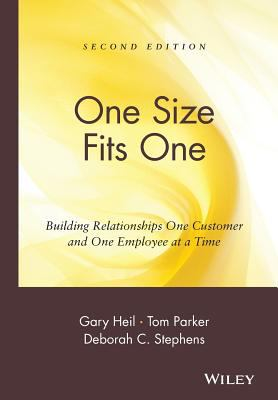 One Size Fits One Building Relationships One Customer and One Employee at a Time
