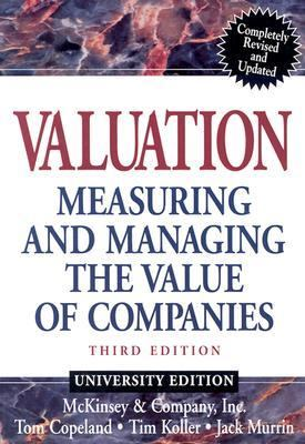 Valuation: Measuring and Managing the Value of Companies, Third Edition (University Edition)
