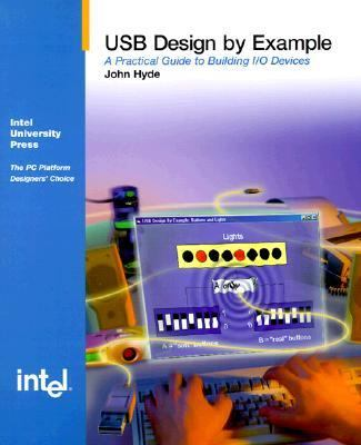 USB Design by Example A Practical Guide to Building I/O Devices