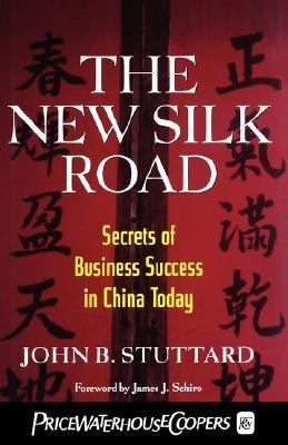 New Silk Road Secrets of Business Success in China Today