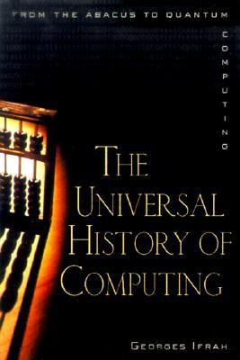 Universal History of Numbers From Prehistory to the Invention of the Computer