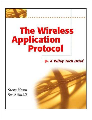 The Wireless Application Protocol (WAP): A Wiley Tech Brief