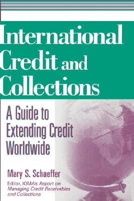 International Credit and Collections A Guide to Extending Credit Worldwide