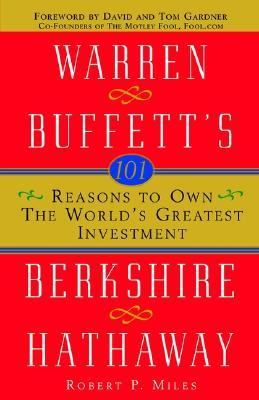 101 Reasons to Own the World's Greatest Investment Warren Buffett's Berkshire Hathaway