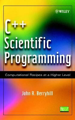 C++ Scientific Programming Computational Recipes at a Higher Level