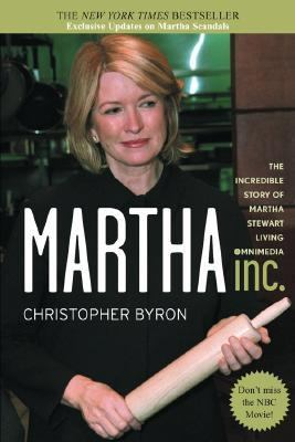 Martha Inc. The Incredible Story of Martha Stewart Living Omnimedia
