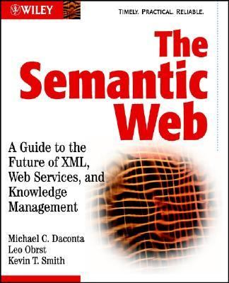Semantic Web A Guide to the Future of Xml, Web Services, and Knowledge Management
