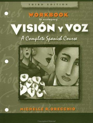 Workbook to Accompany Vision y Voz, 3rd Edition