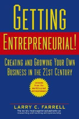 Getting Entrepreneurial! Creating and Growing Your Own Business in the 21st Century