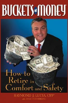 Buckets of Money How to Retire in Comfort and Safety