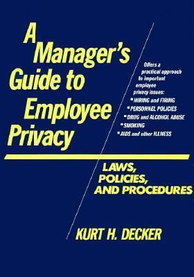 Manager's Guide to Employee Privacy: Laws, Policies, and Procedures - Kurt H. Decker - Hardcover