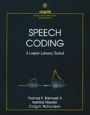 Speech Coding A Computer Laboratory Textbook
