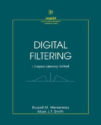 Digital Filtering A Computer Laboratory Textbook