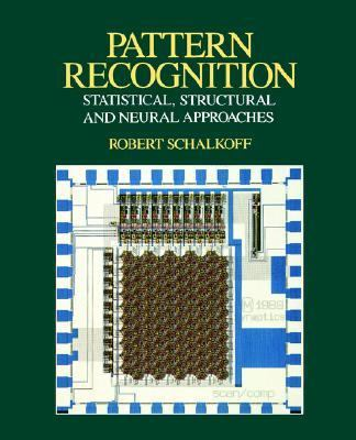 Pattern Recognition Statistical, Structural, and Neural Approaches