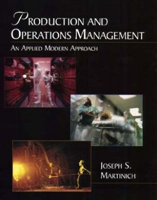 Production and Operations Management: An Applied Modern Approach