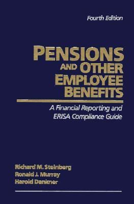 Pensions and Other Employee Benefits: A Financial Reporting and Compliance Guide - Richard M. Steinberg - Hardcover - 4th ed