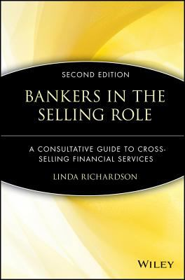Bankers in the Selling Role A Consultative Guide to Cross-Selling Financial Services