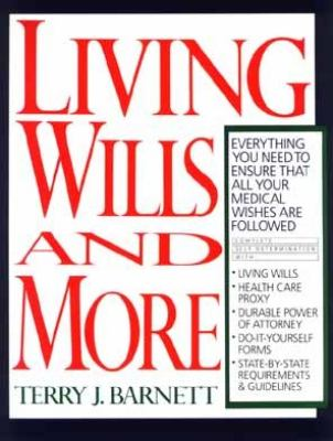 Living Wills and More: Everything You Need to Insure That All Your Medical Wishes Are Followed