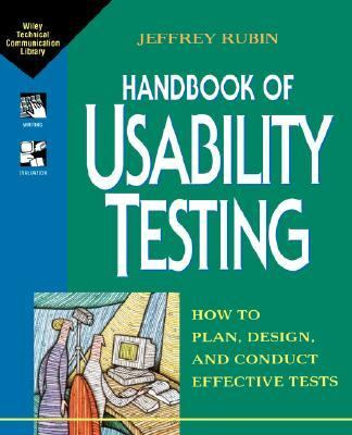 Handbook of Usability Testing How to Plan, Design, and Conduct Effective Tests