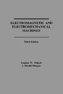 Electromagnetic and Electromechanical Machines