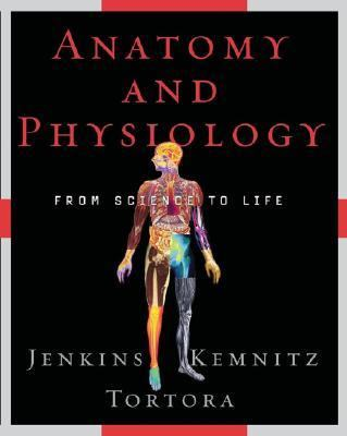 Anatomy And Physiology From Science to Life