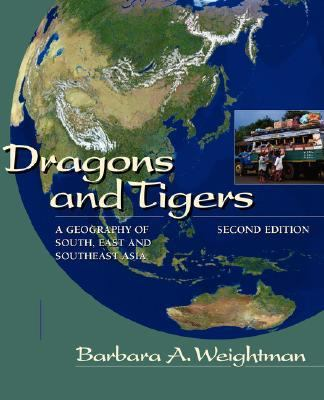 Dragons and Tigers A Geography of South, East, and Southeast Asia