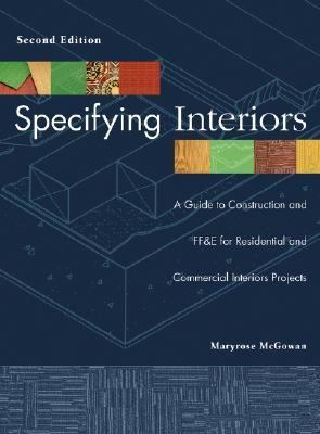 Specifying Interiors A Guide to Construction And Ff&e for Residential And Commercial Interiors Projects