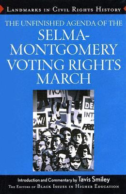 Unfinished Agenda Of The Selma-montgomery Voting Rights March