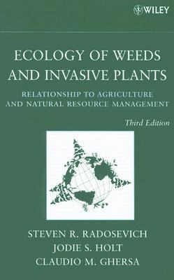 Ecology of Weeds and Invasive Plants Relationship to Agriculture and Natural Resource Management