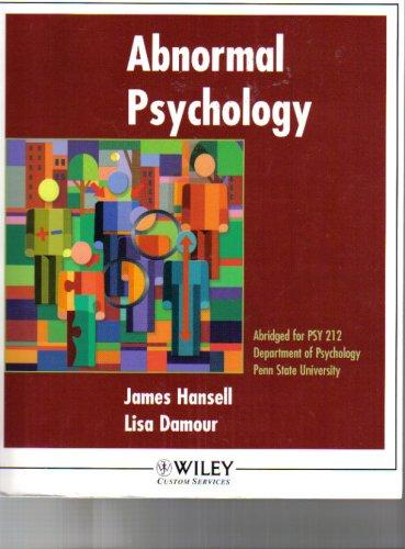 Abnormal Psychology - Abridged for PSY 212 Dept. of Psychology Penn State University