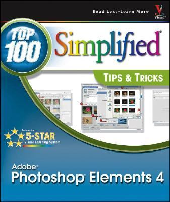 Photoshop Elements 4 Top 100 Simplified Tips & Tricks